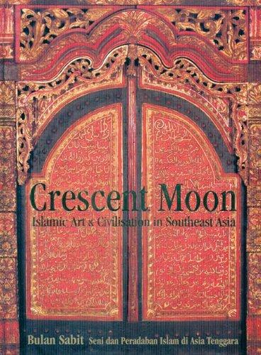 crescent-moon-islamic-art-civilisation-in-southeast-asia-bulan-sabit-seni-dan-peradaban-islam-di-asi