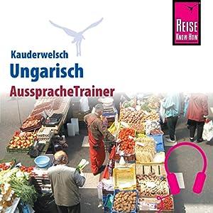 Ungarisch (Reise Know-How Kauderwelsch AusspracheTrainer) Hörbuch
