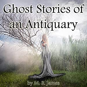 Ghost Stories of an Antiquary | [M. R. James]