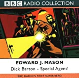 Edward J. Mason Dick Barton: BBC Radio's First Superhero: Special Agent (BBC Radio Collection)