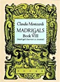 img - for Madrigals, Book VIII: Madrigali Guerrieri et Amorosi (Dover Song Collections) book / textbook / text book