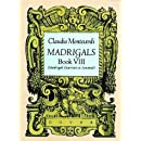 Madrigals, Book VIII: Madrigali Guerrieri et Amorosi (Dover Song Collections)