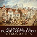 An Essay on the Principle of Population (       UNABRIDGED) by Thomas Malthus Narrated by Gareth Armstrong