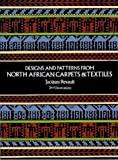 Designs and Patterns from North African Carpets and Textiles (Dover Pictorial Archives) (0486228509) by Revault, Jacques