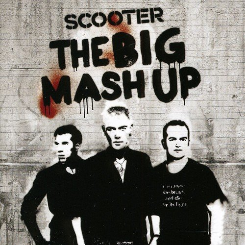 Scooter - The Big Mash-Up - Zortam Music