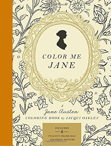 Color Me Jane A Austen Adult Coloring Book