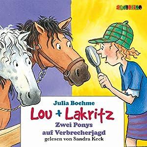 Zwei Ponys auf Verbrecherjagd (Lou und Lakritz 6) Hörbuch