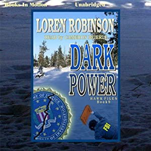 Dark Power: Hawk Files, Book 9 | [Loren Robinson]