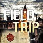 The Field Trip Hörbuch von Greg Elsasser Gesprochen von: Wally Schrass