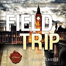 The Field Trip Audiobook by Greg Elsasser Narrated by Wally Schrass