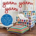 Yarn, Yarn, Yarn: 50 Fun Crochet and Knitting Projects to Color Your World