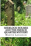 Martin Loughlin Sherlock Holmes and the French Quarter Mystery