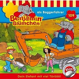 Benjamin als Baggerfahrer (Benjamin Blümchen 109) Hörspiel