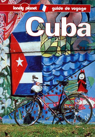 Lonely Planet Cuba (Lonely Planet Travel Guides French Edition)
