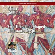 The Modern Scholar: Conflicts that Shaped Pharaonic Egypt | [Professor John C. Darnell]