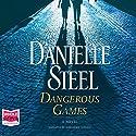 Dangerous Games Hörbuch von Danielle Steel Gesprochen von: Alexander Cendese