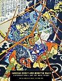 Samurai Ghost and Monster Wars: Supernatural Art By Kuniyoshi (Ukiyo-e Master Series)