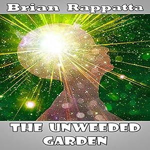 The Unweeded Garden Audiobook
