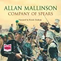 The Company of Spears Audiobook by Allan Mallinson Narrated by Eric Graham