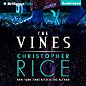 The Vines (       UNABRIDGED) by Christopher Rice Narrated by Jeff Cummings