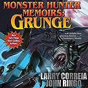 Monster Hunter Memoirs: Grunge | [Larry Correia, John Ringo]