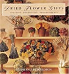 Dried Flower Gifts: Creating Decorati...