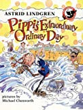 Pippi's Extraordinary Ordinary Day: An Illustrated Story Book (Pippi Longstocking Storybook)