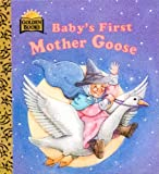Baby's First Mother Goose (My First Golden Board Book) (0307061434) by Walt Disney Company