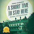 A Short Time to Stay Here Hörbuch von Terry Roberts Gesprochen von: Nick Sullivan