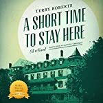 A Short Time to Stay Here | Terry Roberts
