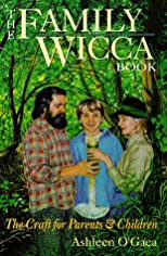 Family Wicca Book: The Craft for Parents &amp; Children (Llewellyn&#39;s Modern Witchcraft Series)