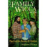 Family Wicca : Practical Paganism for Parents and Children ~ Ashleen O'Gaea