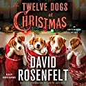 The Twelve Dogs of Christmas: An Andy Carpenter Mystery Audiobook by David Rosenfelt Narrated by Grover Gardner