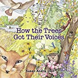 img - for How the Trees Got Their Voices book / textbook / text book