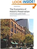 The Economics of Historic Preservation:  A Community Leader's Guide