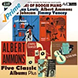 Masters of Boogie Piano - Five Classic Albums Plus (Yancey's Last Ride / Cat House Piano / Boogie Woogie Piano / 8 to the Bar / A Lost Recording Date) [Remastered]