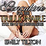 A Concubine for the Trillionaire: The Institute Series, Book 10 | Emily Tilton