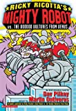 Ricky Ricotta's Mighty Robot vs. the Voodoo Vultures from Venus (Ricky Ricotta, No. 3) (0439236258) by Dav Pilkey