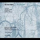 Arvo P�rt : Te Deum - Silouans Song - Magnificat - Berliner Messe