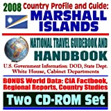  : 2008 Country Profile and Guide to the Marshall Islands- National Travel Guidebook and Handbook - Nuclear Testing, the Bikini Atoll, Kwajalein Atoll, ... Test Facility, World War II &#40;Two CD-ROM Set&#41;