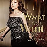 What You Want(初回生産限定盤)(DVD付)