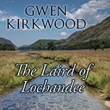 The Laird of Lochandee (       UNABRIDGED) by Gwen Kirkwood Narrated by Lesley Mackie