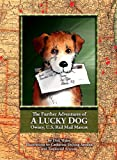 The Further Adventures of a Lucky Dog: Owney, U.S. Rail Mail Mascot