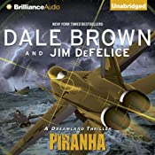 Piranha: A Dreamland Thriller | Dale Brown, Jim DeFelice