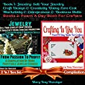 Jewelry: Sell Your Jewelry Craft Design & Creativity Using Zero Cost Marketing & Entrepreneur & Business Skills + Crafting Is Like You (       UNABRIDGED) by Mary Kay Hunziger Narrated by Kim Houston