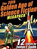The 20th Golden Age of Science Fiction MEGAPACK TM: Evelyn E. Smith
