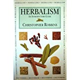 Herbalism - An Introductory Guideby Christopher Robbins