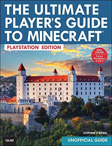 The Ultimate Player's Guide to Minecraft - PlayStation Edition:Covers Both PlayStation 3 and PlayStation 4 Versions