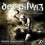 Der Pilwiz. 1. Teil der Scripta Obscuritatis - den Dunklen Schriften zu Gladbach | Carsten Steenbergen