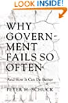 Why Government Fails So Often: And Ho...
